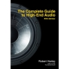 The Complete Guide To High-End Audio - Fifth Edition - by Robert Harley